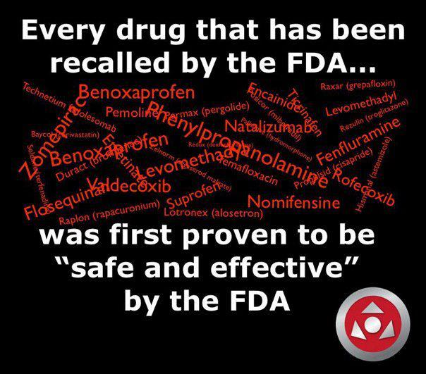 Every drug recalled by the FDA was first proven to be safe and effective by the FDA.
